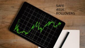 Safe 401K Rollovers
